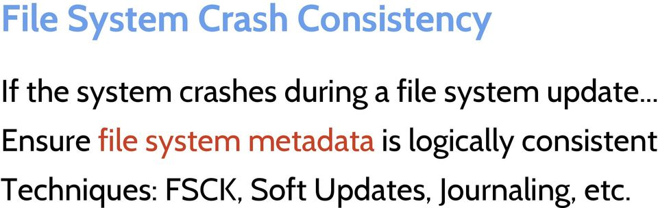 .. Ensure file system metadata is logically