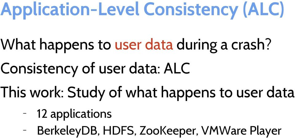 Consistency of user data: ALC This work: Study of
