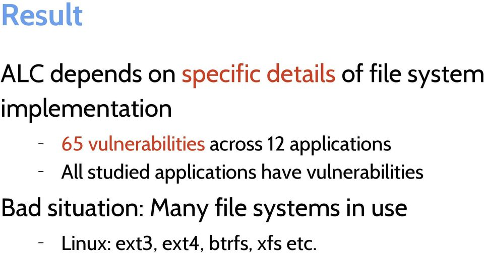 All studied applications have vulnerabilities Bad