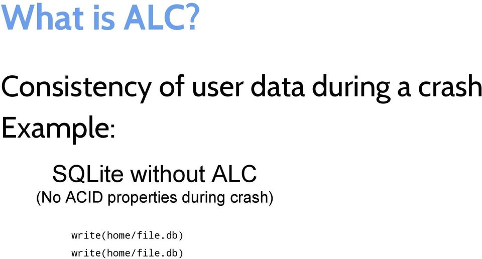 crash Example: SQLite without ALC (No