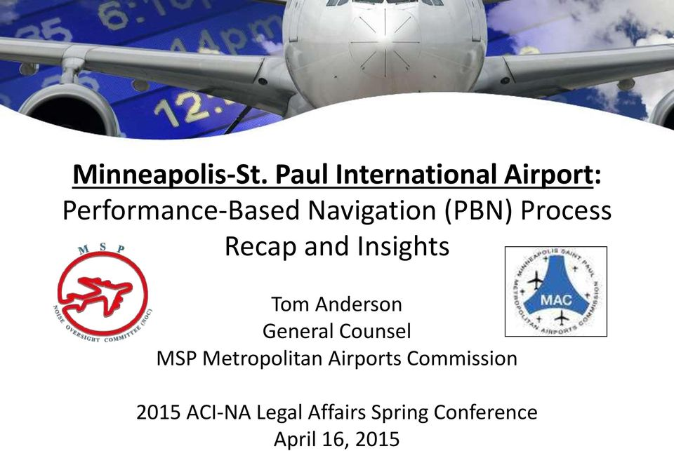 (PBN) Process Recap and Insights Tom Anderson General