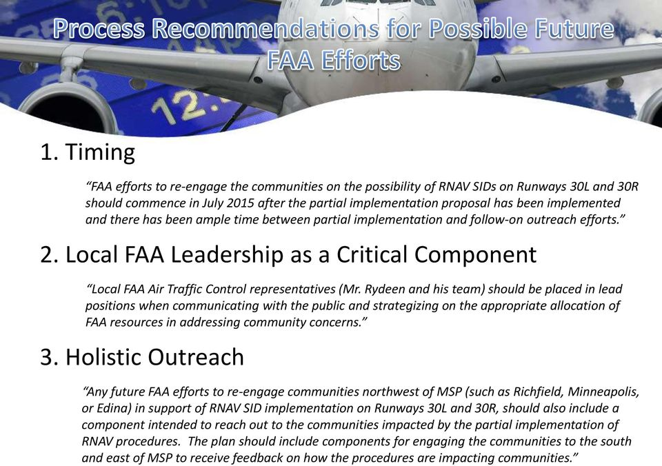 Rydeen and his team) should be placed in lead positions when communicating with the public and strategizing on the appropriate allocation of FAA resources in addressing community concerns. 3.