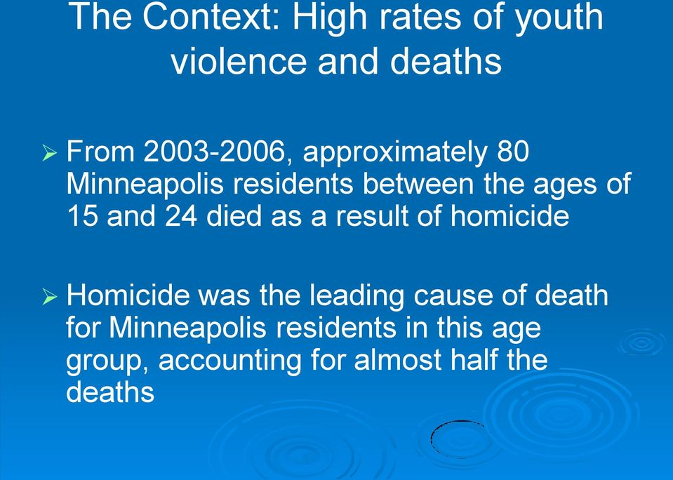 died as a result of homicide Homicide was the leading cause of death for