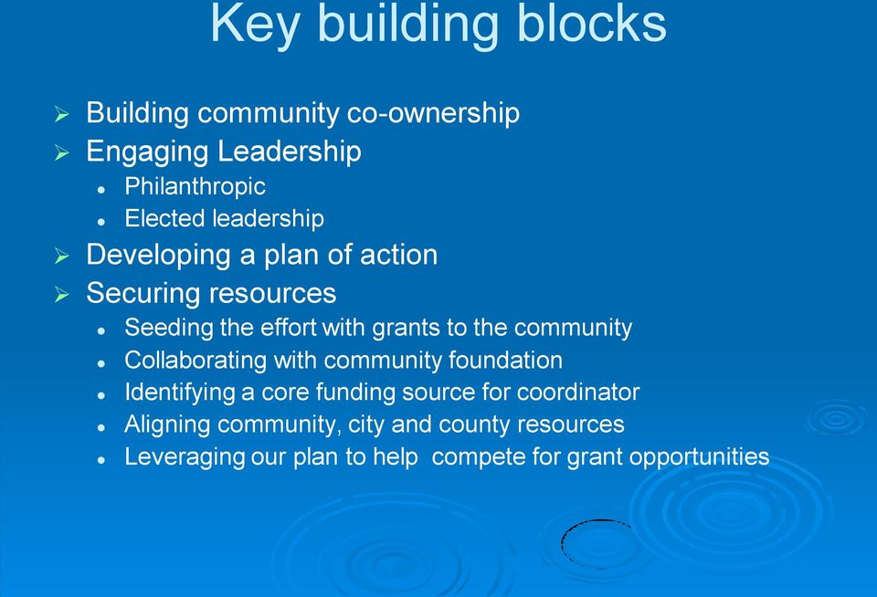community Collaborating with community foundation Identifying a core funding source for