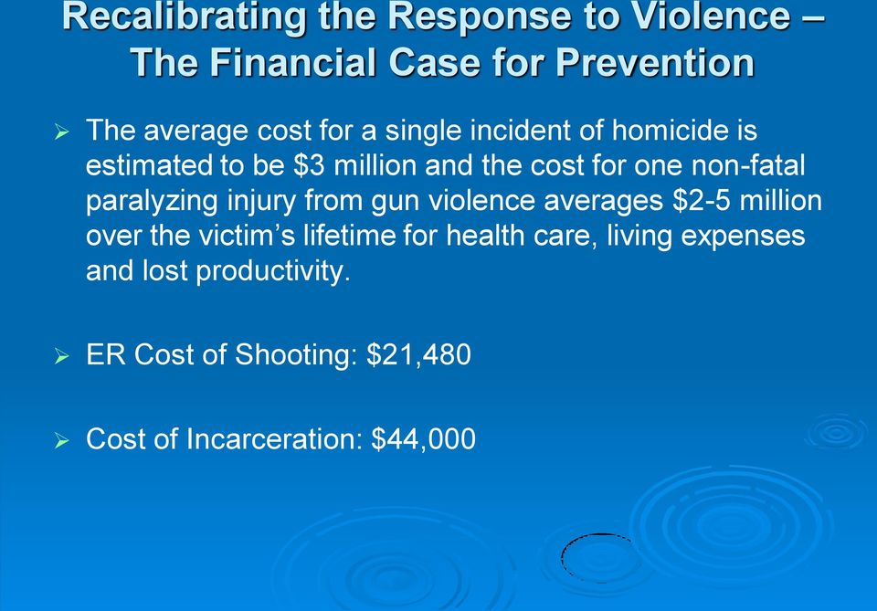 paralyzing injury from gun violence averages $2-5 million over the victim s lifetime for health