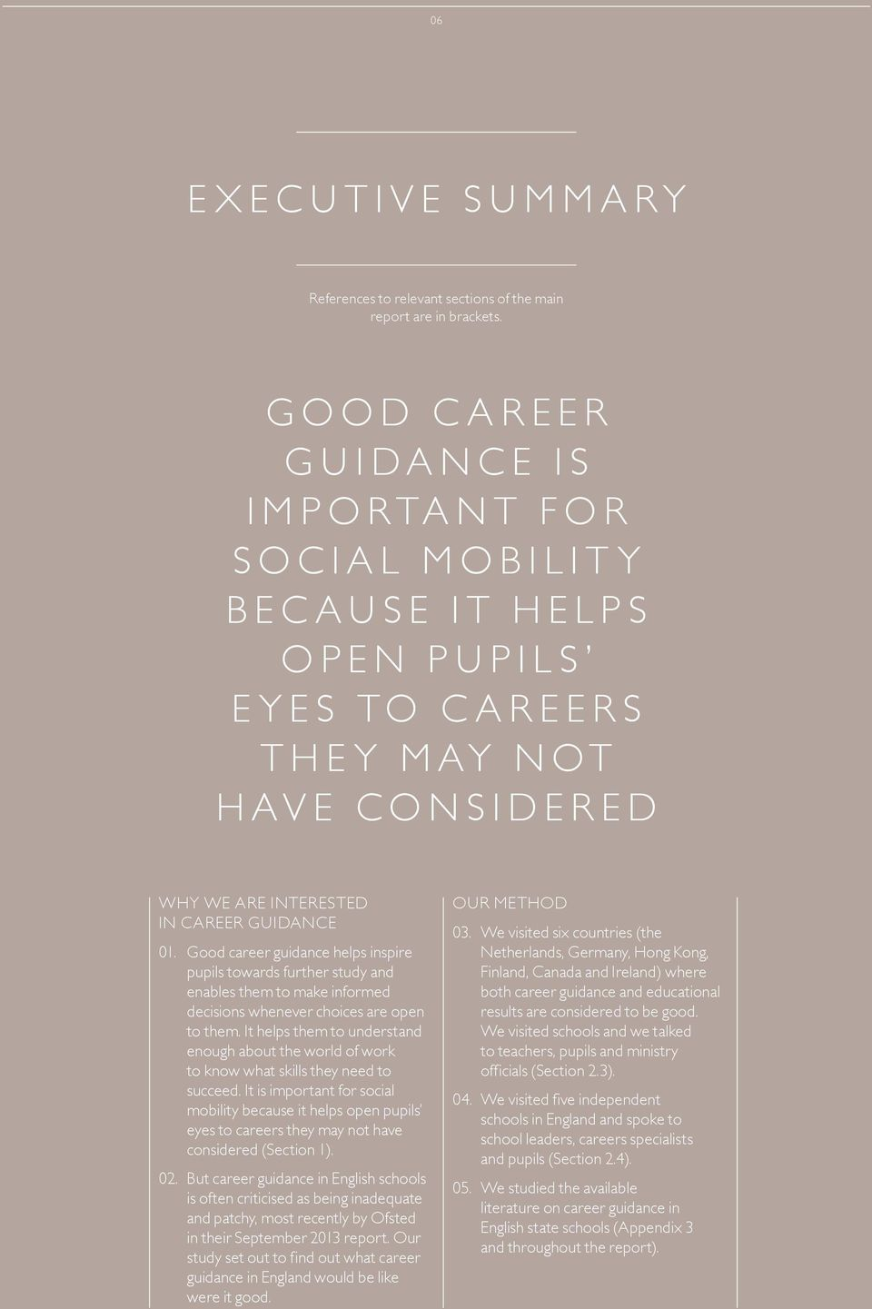 Good career guidance helps inspire pupils towards further study and enables them to make informed decisions whenever choices are open to them.