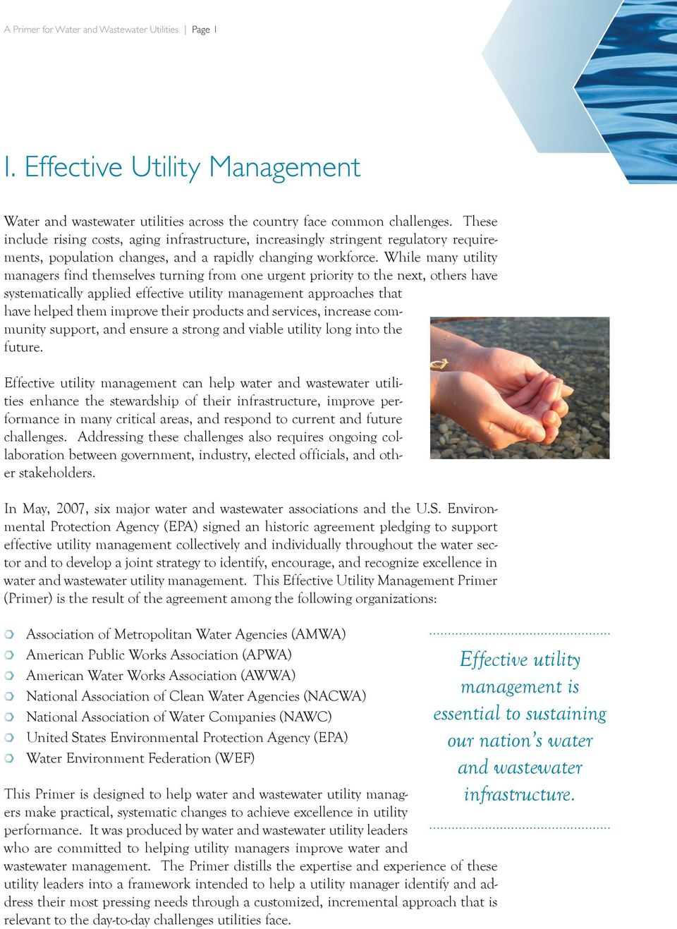 While many utility managers find themselves turning from one urgent priority to the next, others have systematically applied effective utility management approaches that have helped them improve