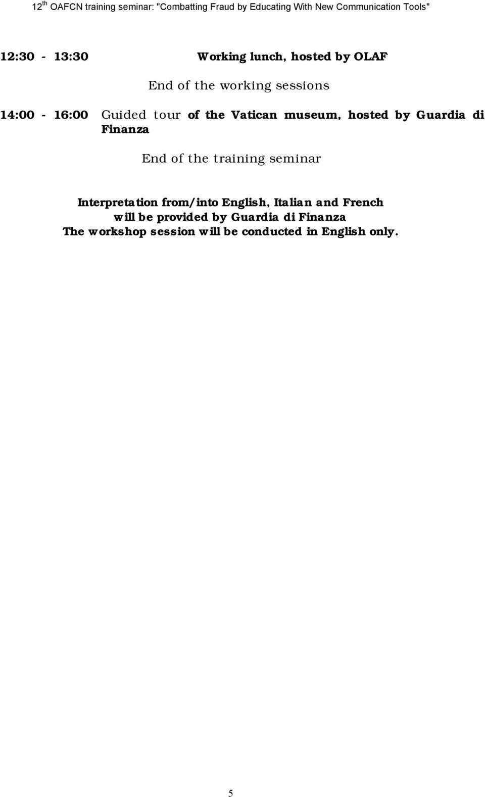 of the training seminar Interpretation from/into English, Italian and French