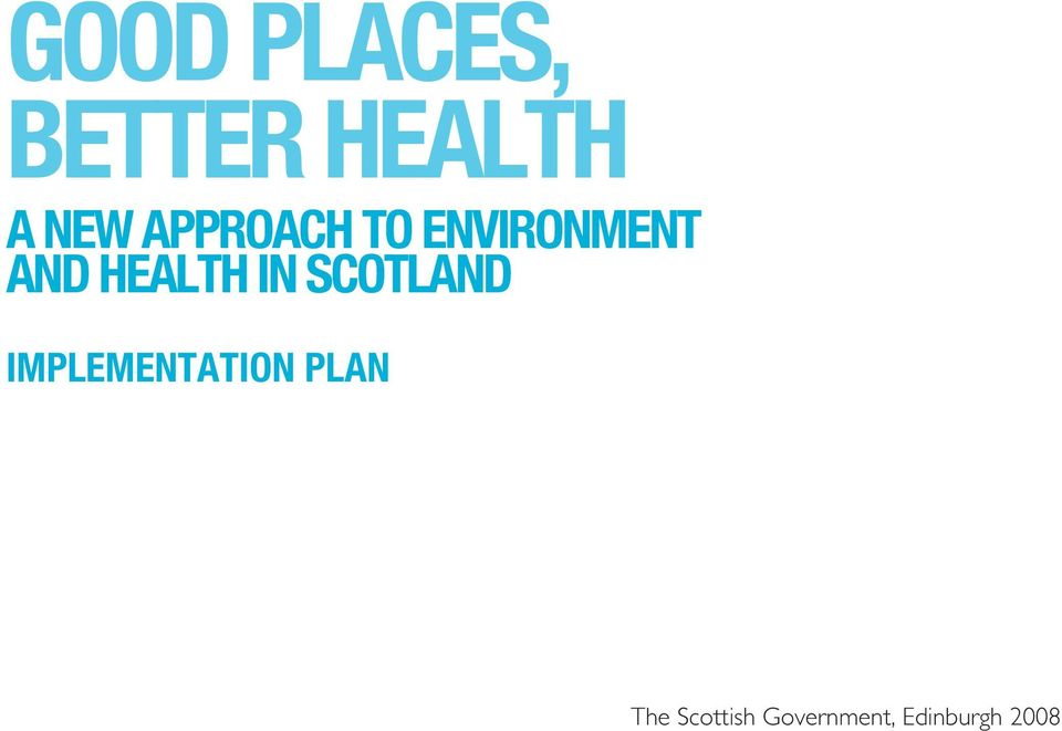 IN SCOTLAND IMPLEMENTATION PLAN