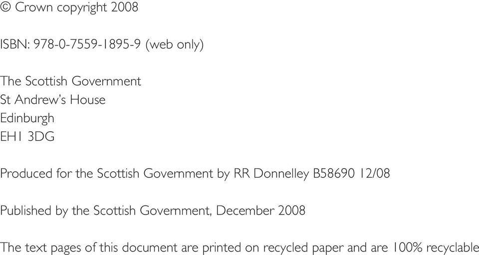 Donnelley B58690 12/08 Published by the Scottish Government, December 2008 The