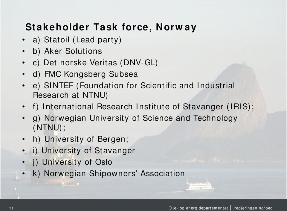 International Research Institute of Stavanger (IRIS); g) Norwegian University of Science and Technology