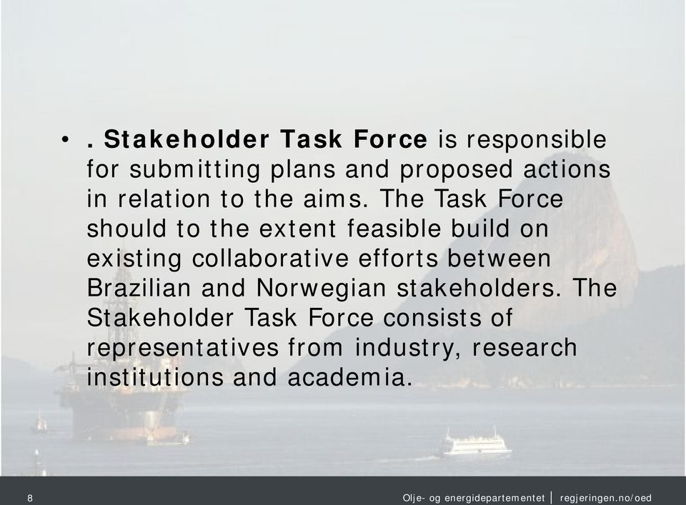 The Task Force should to the extent feasible build on existing collaborative efforts