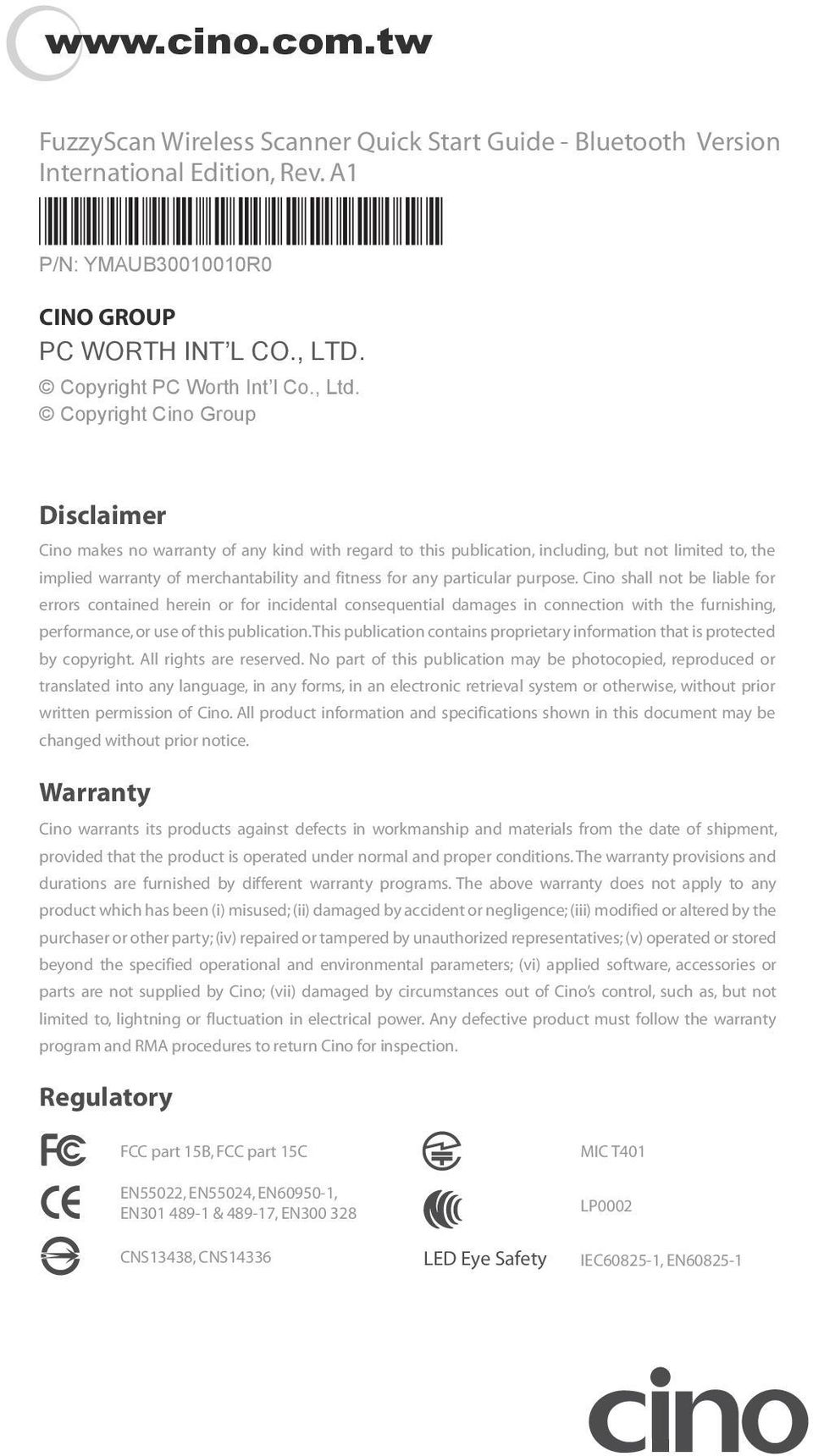 Copyright Cino Group Disclaimer Cino makes no warranty of any kind with regard to this publication, including, but not limited to, the implied warranty of merchantability and fitness for any