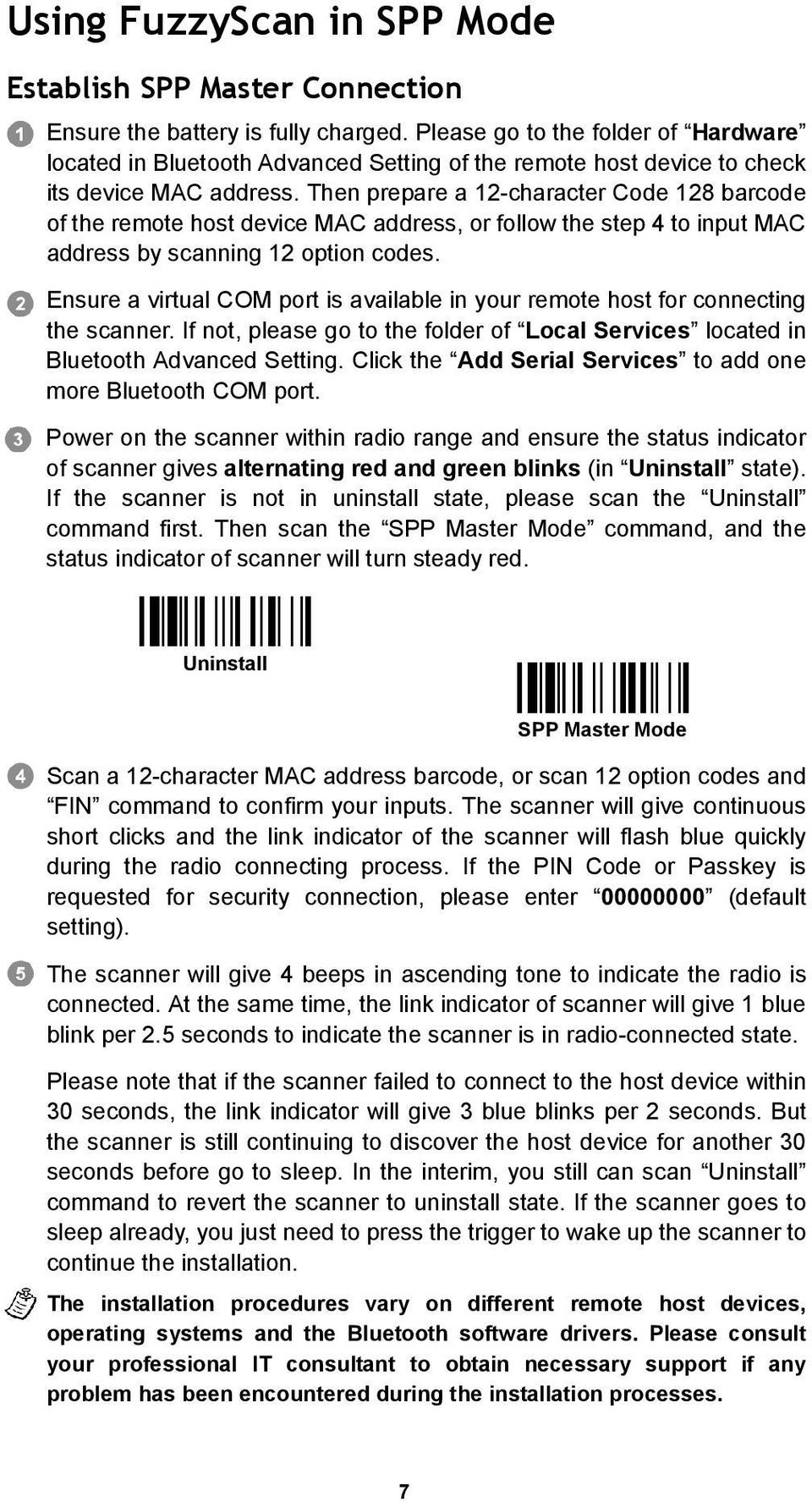 Then prepare a 12-character Code 128 barcode of the remote host device MAC address, or follow the step 4 to input MAC address by scanning 12 option codes.