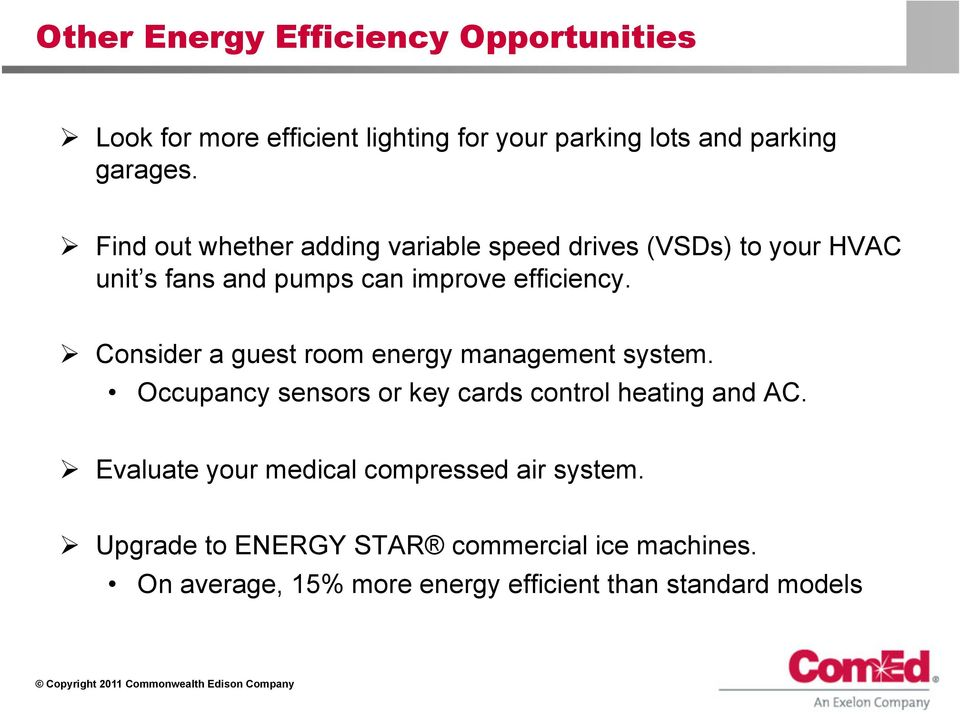 Consider a guest room energy management system. Occupancy sensors or key cards control heating and AC.