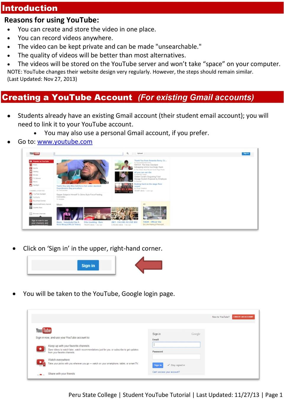 NOTE: YouTube changes their website design very regularly. However, the steps should remain similar.
