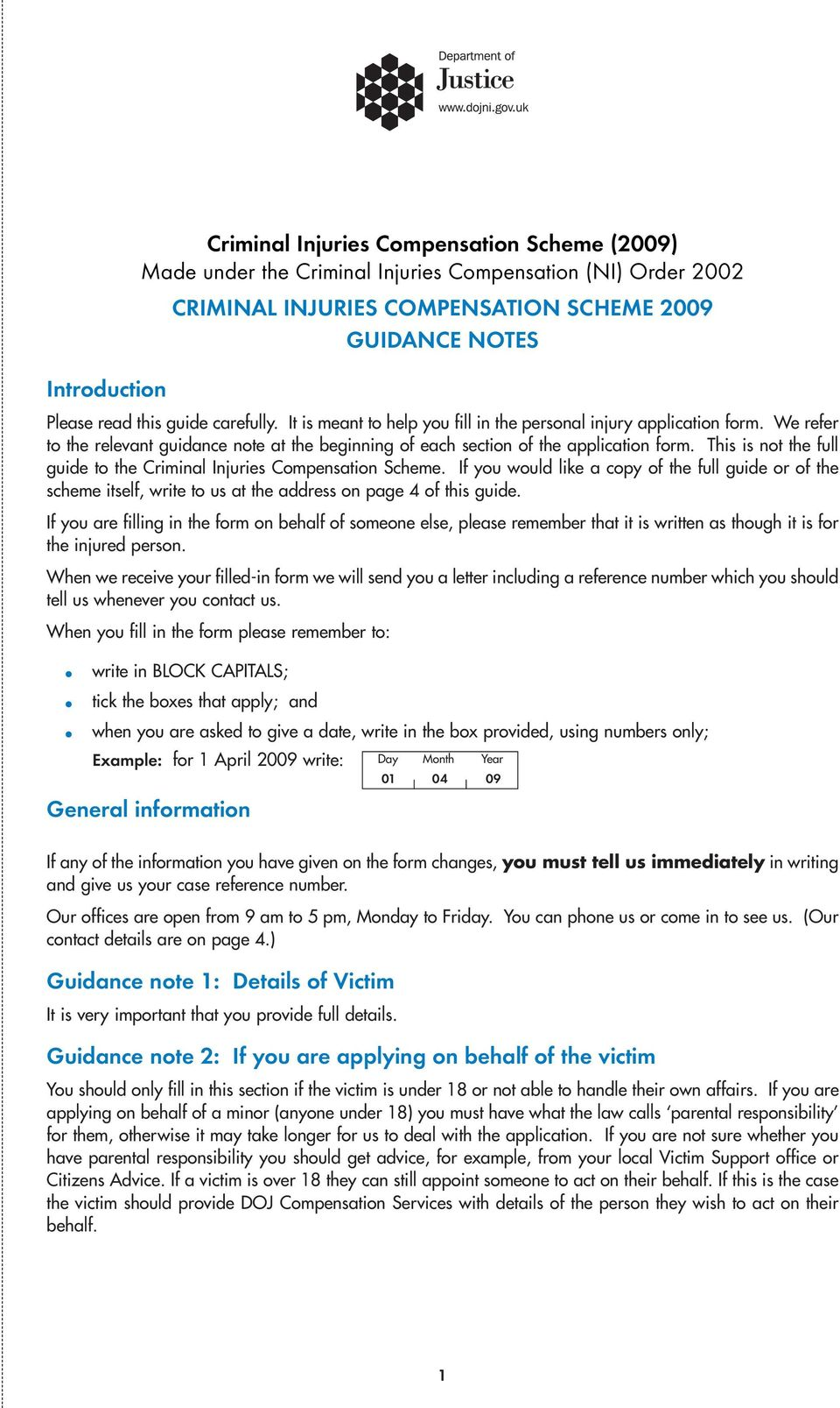 This is not the full guide to the Criminal Injuries Compensation Scheme. If you would like a copy of the full guide or of the scheme itself, write to us at the address on page 4 of this guide.
