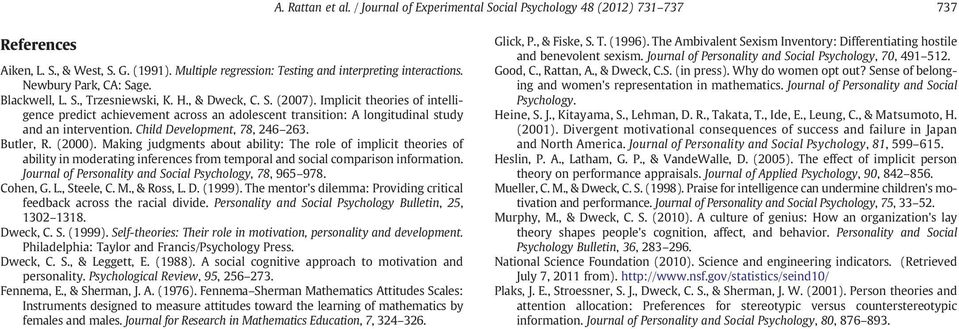 Implicit theories of intelligence predict achievement across an adolescent transition: A longitudinal study and an intervention. Child Development, 78, 246 263. Butler, R. (2000).