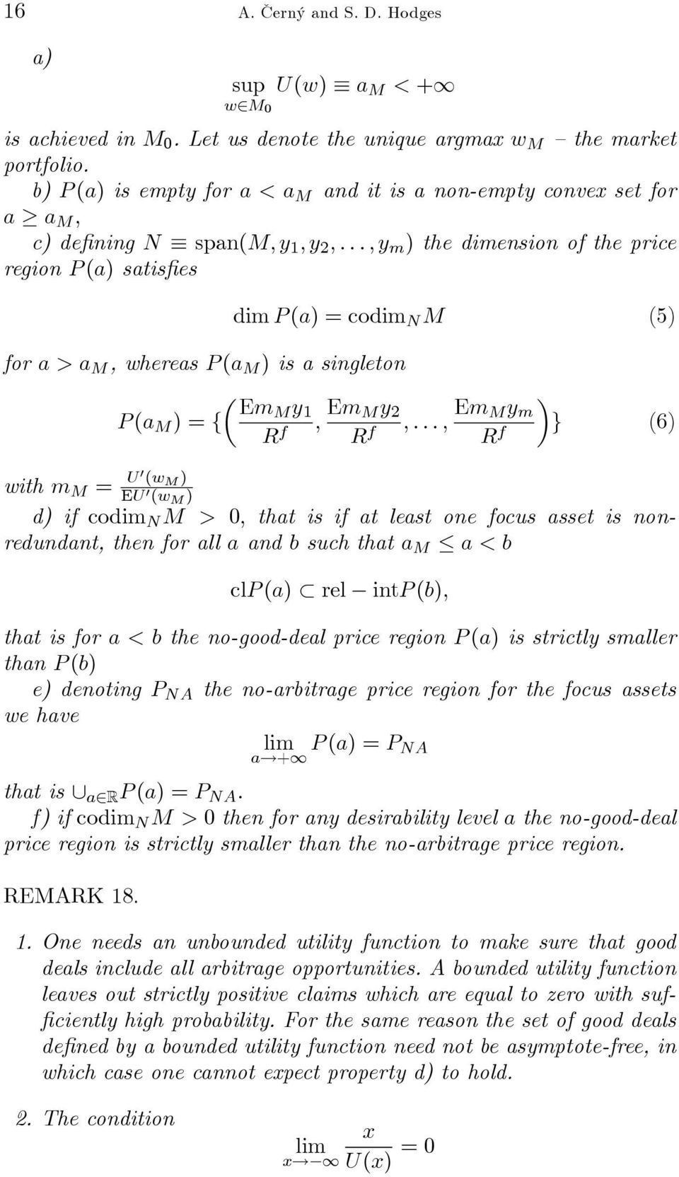..,y m ) the dimension of the price region P (a) satisfies for a>a M, whereas P (a M ) is a singleton µ EmM y 1 P (a M )={ dim P (a) = codim N M (5) R f, Em My 2 R f,.