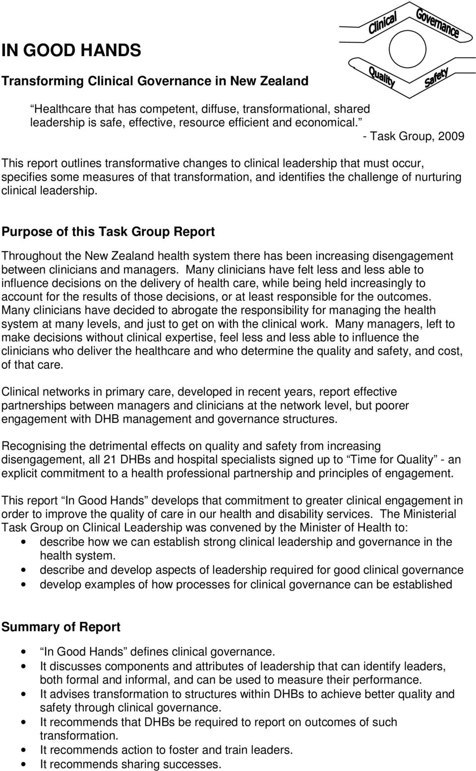 clinical leadership. Purpose of this Task Group Report Throughout the New Zealand health system there has been increasing disengagement between clinicians and managers.