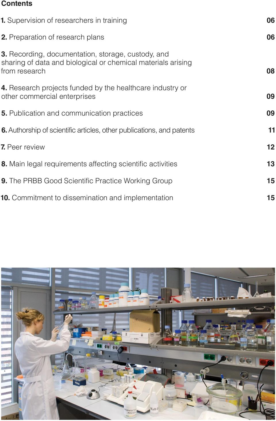 Research projects funded by the healthcare industry or other commercial enterprises 09 5. Publication and communication practices 09 6.