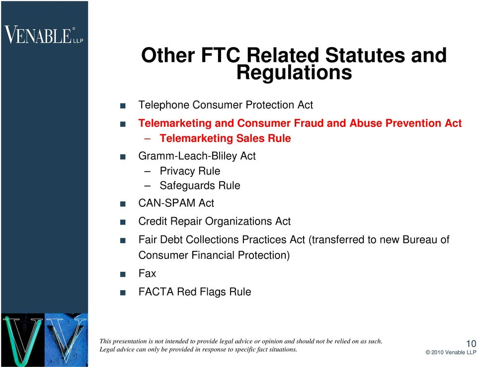 Privacy Rule Safeguards Rule CAN-SPAM Act Credit Repair Organizations Act Fair Debt Collections
