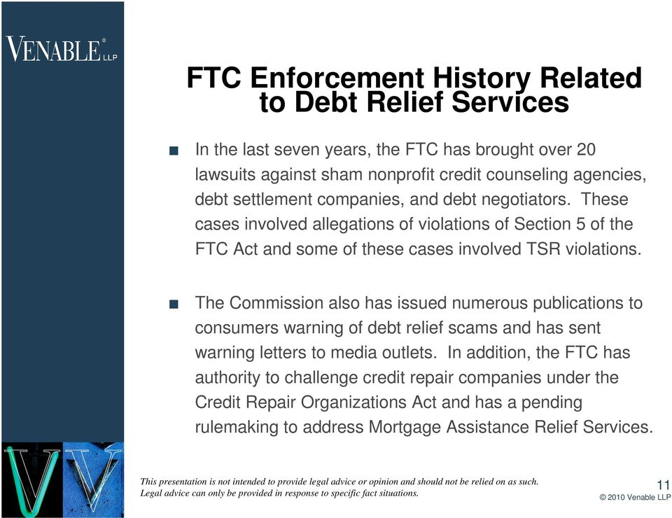 These cases involved allegations of violations of Section 5 of the FTC Act and some of these cases involved TSR violations.
