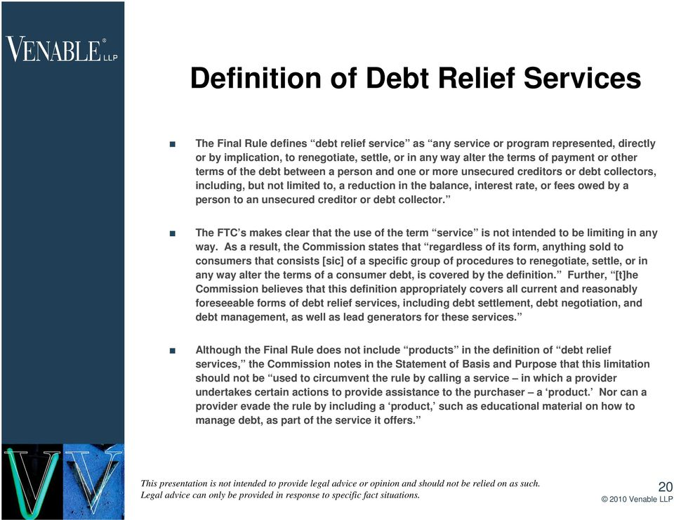 owed by a person to an unsecured creditor or debt collector. The FTC s makes clear that the use of the term service is not intended to be limiting in any way.