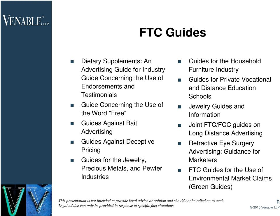 for the Household Furniture Industry Guides for Private Vocational and Distance Education Schools Jewelry Guides and Information Joint FTC/FCC guides on