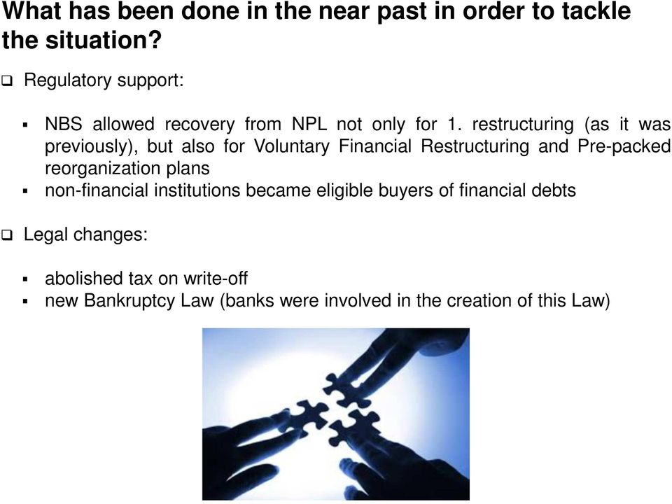 restructuring (as it was previously), but also for Voluntary Financial Restructuring and Pre-packed
