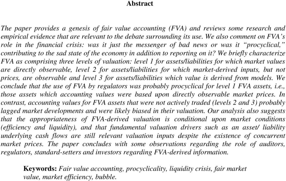 We briefly characterize FVA as comprising three levels of valuation: level 1 for assets/liabilities for which market values are directly observable, level 2 for assets/liabilities for which