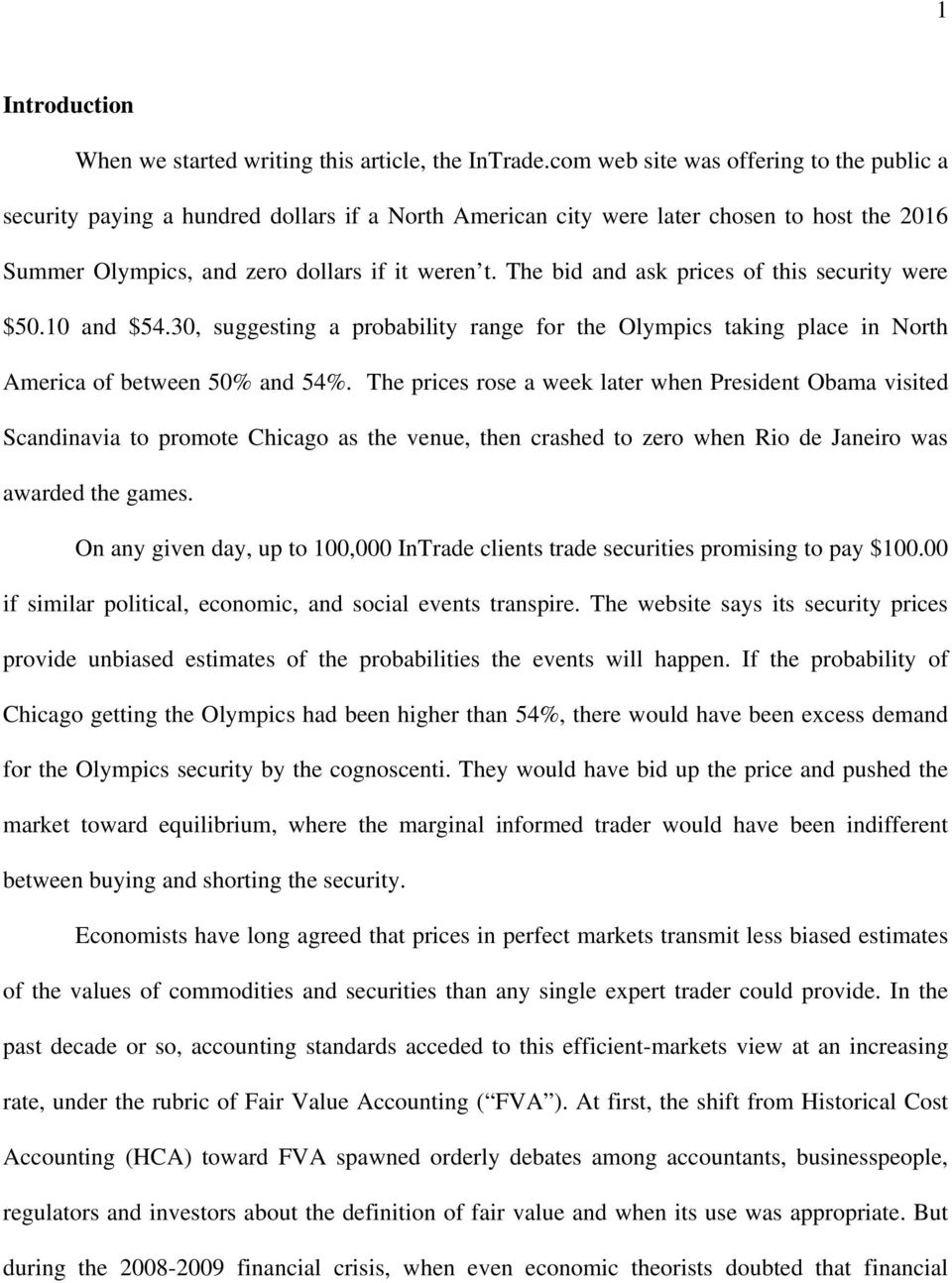 The bid and ask prices of this security were $50.10 and $54.30, suggesting a probability range for the Olympics taking place in North America of between 50% and 54%.