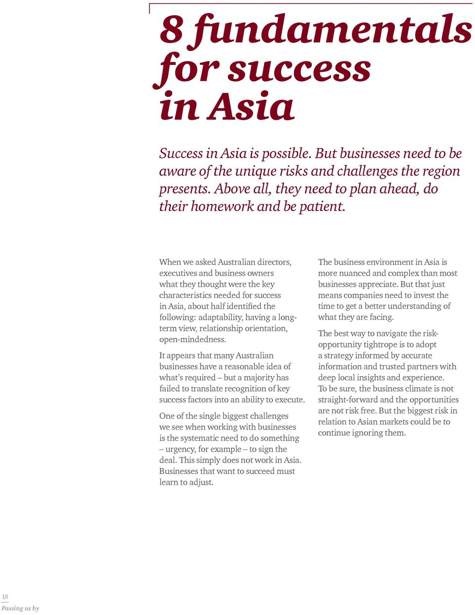 When we asked Australian directors, executives and business owners what they thought were the key characteristics needed for success in Asia, about half identified the following: adaptability, having