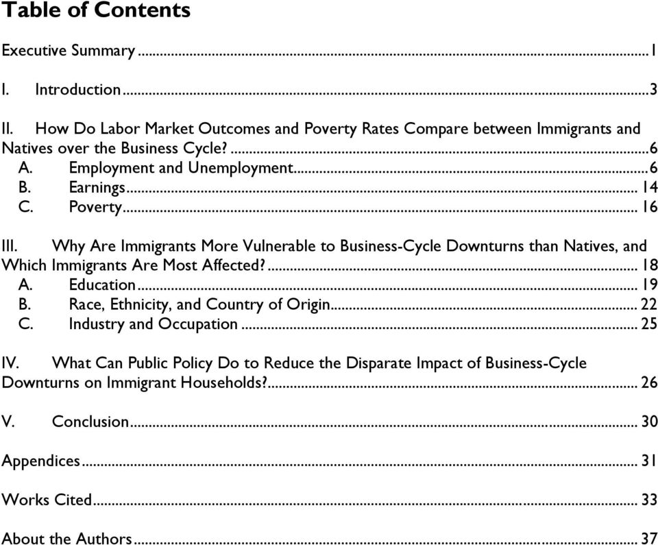 Poverty... 16 III. Why Are Immigrants More Vulnerable to Business-Cycle Downturns than Natives, and Which Immigrants Are Most Affected?... 18 A. Education... 19 B.