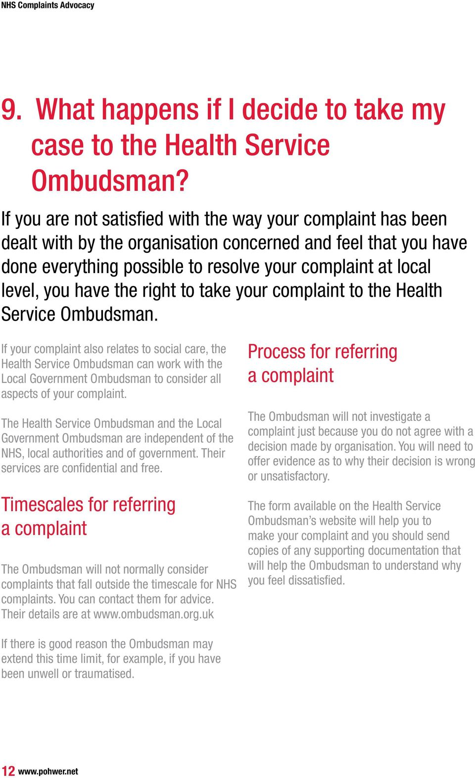 have the right to take your complaint to the Health Service Ombudsman.