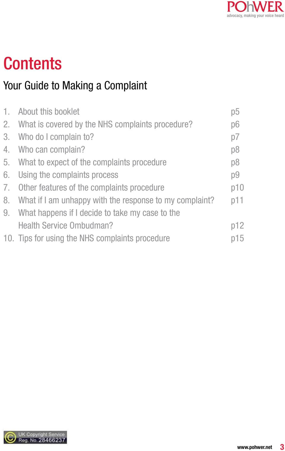Using the complaints process p9 7. Other features of the complaints procedure p10 8.