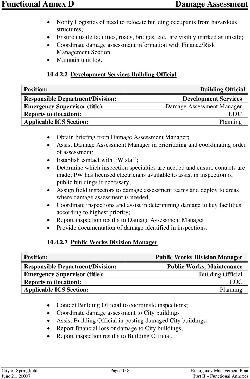 2 Development Services Building Official Position: Responsible Department/Division: Emergency Supervisor (title): Reports to (location): Applicable ICS Section: Building Official Development Services