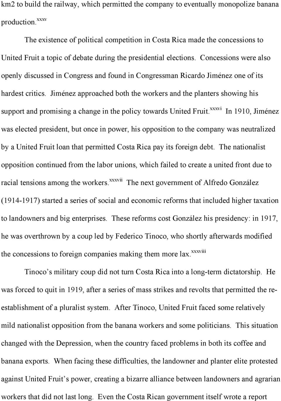 Concessions were also openly discussed in Congress and found in Congressman Ricardo Jiménez one of its hardest critics.