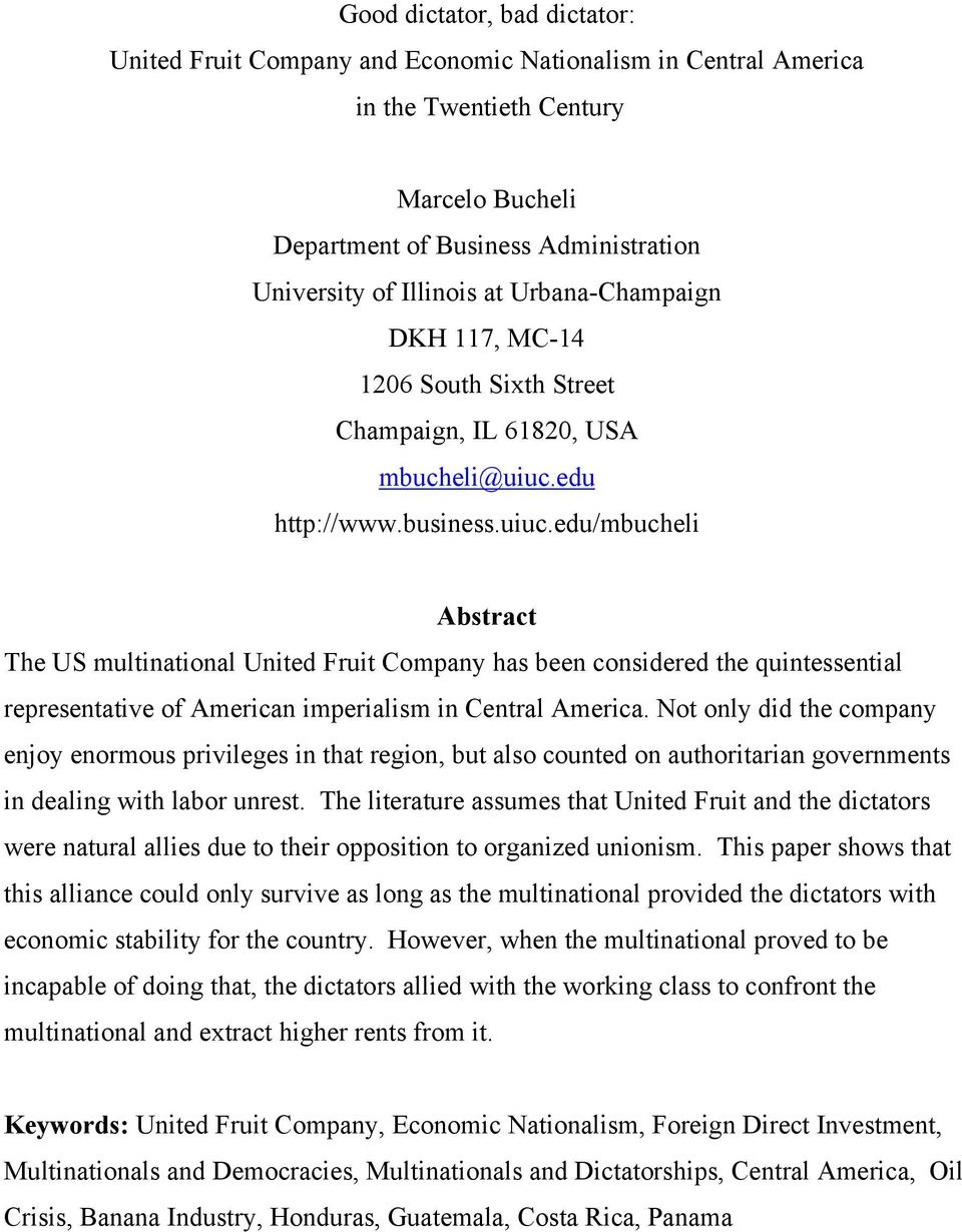 edu http://www.business.uiuc.edu/mbucheli Abstract The US multinational United Fruit Company has been considered the quintessential representative of American imperialism in Central America.