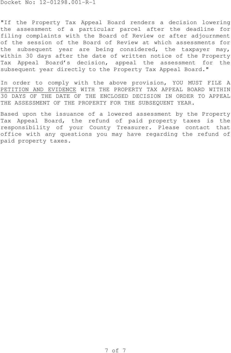 decision, appeal the assessment for the subsequent year directly to the Property Tax Appeal Board.