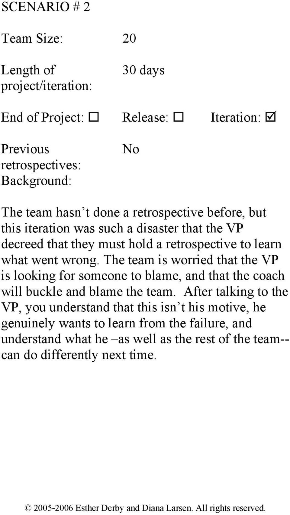 The team is worried that the VP is looking for someone to blame, and that the coach will buckle and blame the team.