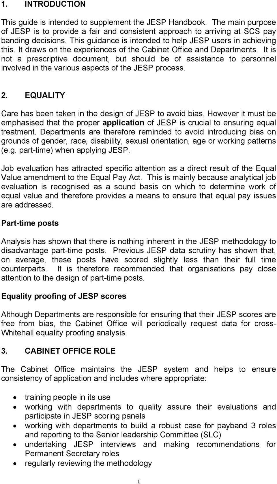 It is not a prescriptive document, but should be of assistance to personnel involved in the various aspects of the JESP process. 2. EQUALITY Care has been taken in the design of JESP to avoid bias.