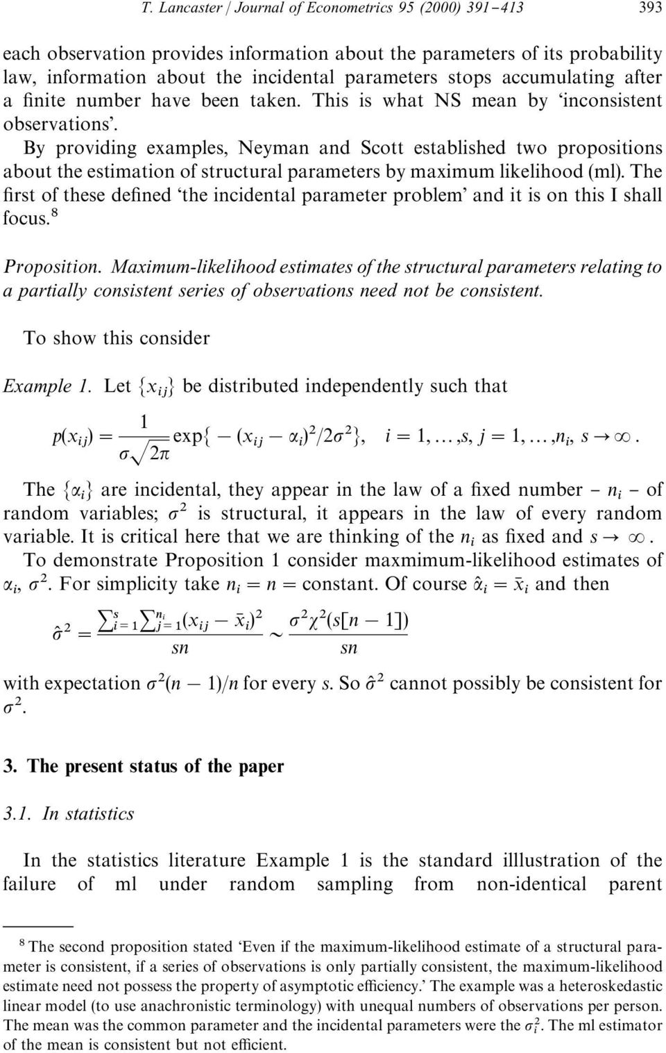 "The ""rst of these de""ned &the incidental parameter problem' and it is on this I shall focus. Proposition."