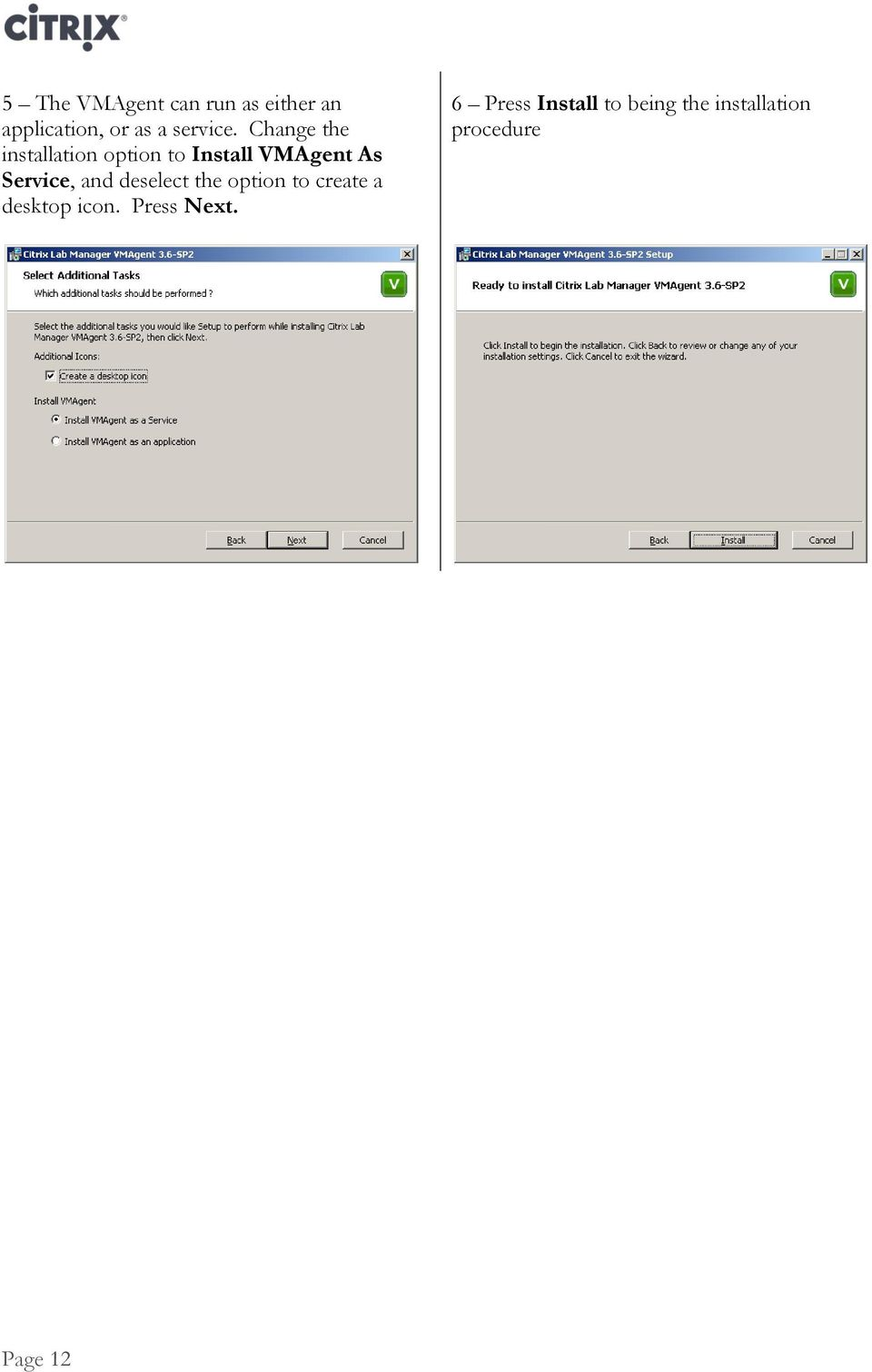 Change the installation option to Install VMAgent As Service,