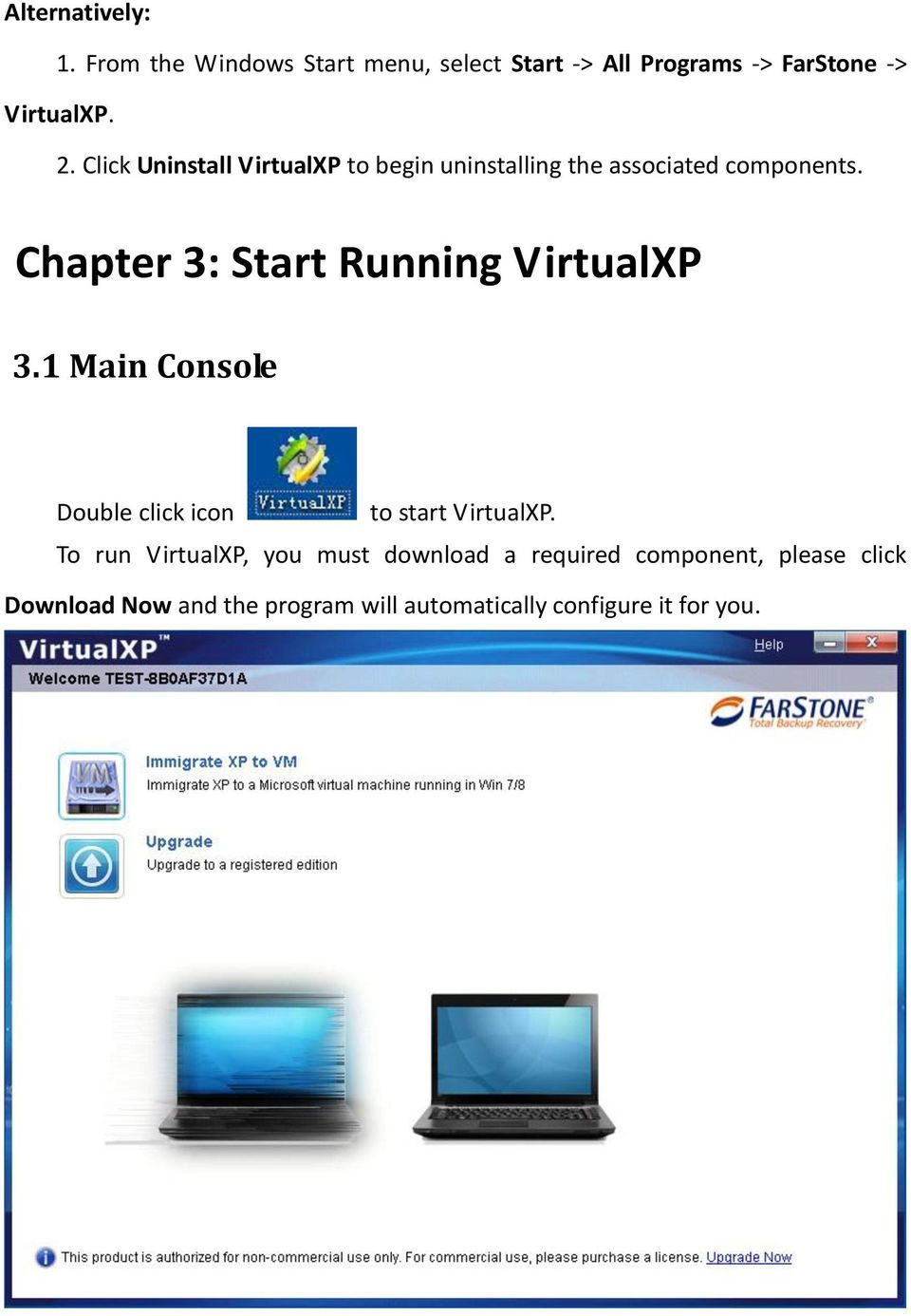 Chapter 3: Start Running VirtualXP 3.1 Main Console Double click icon to start VirtualXP.