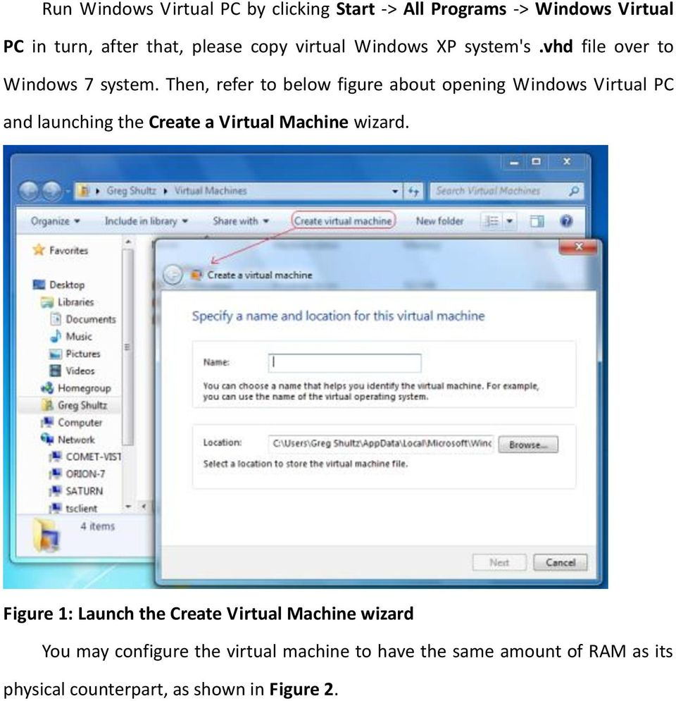 Then, refer to below figure about opening Windows Virtual PC and launching the Create a Virtual Machine wizard.