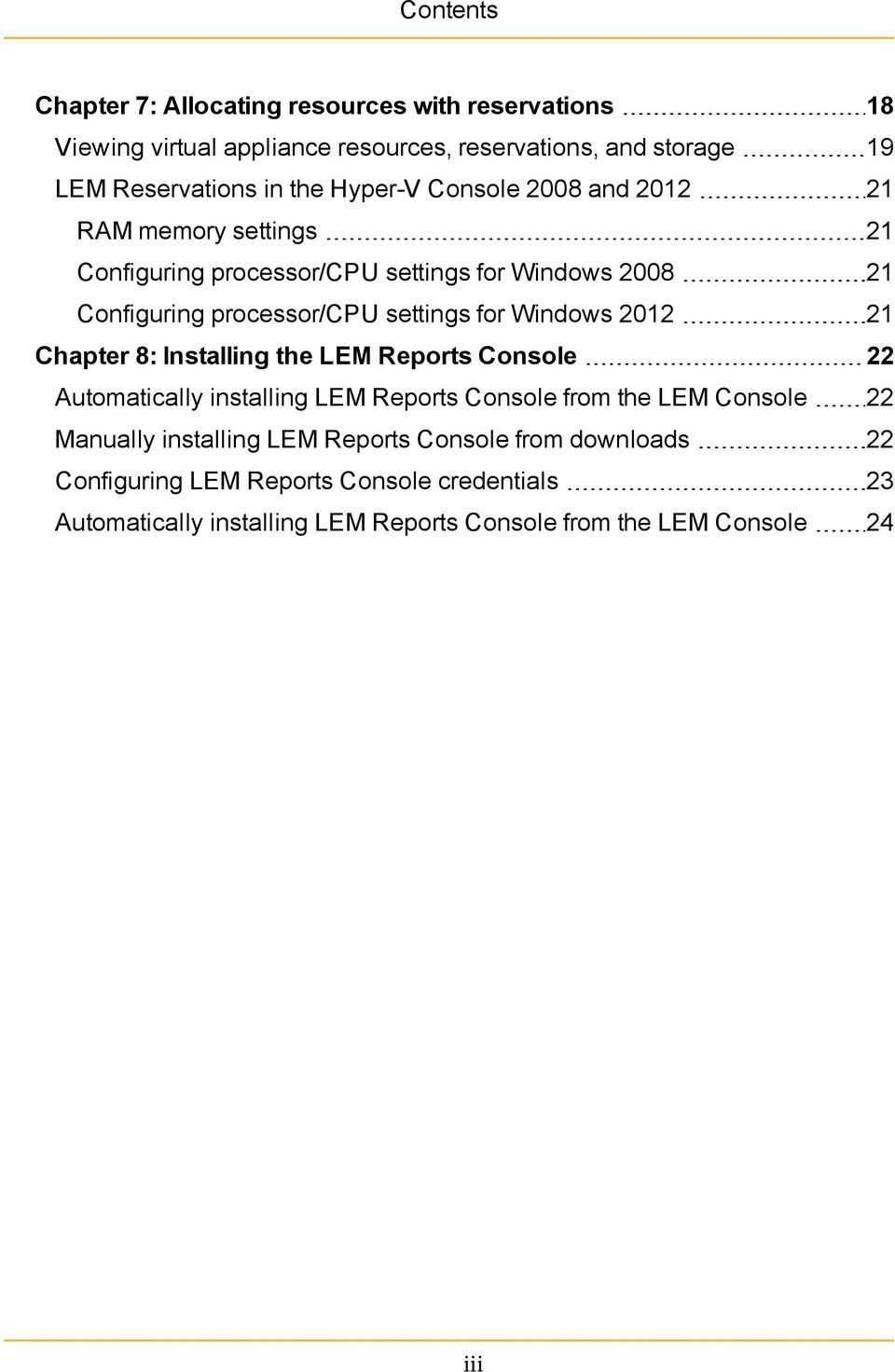 Windows 2012 21 Chapter 8: Installing the LEM Reports Console 22 Automatically installing LEM Reports Console from the LEM Console 22 Manually installing