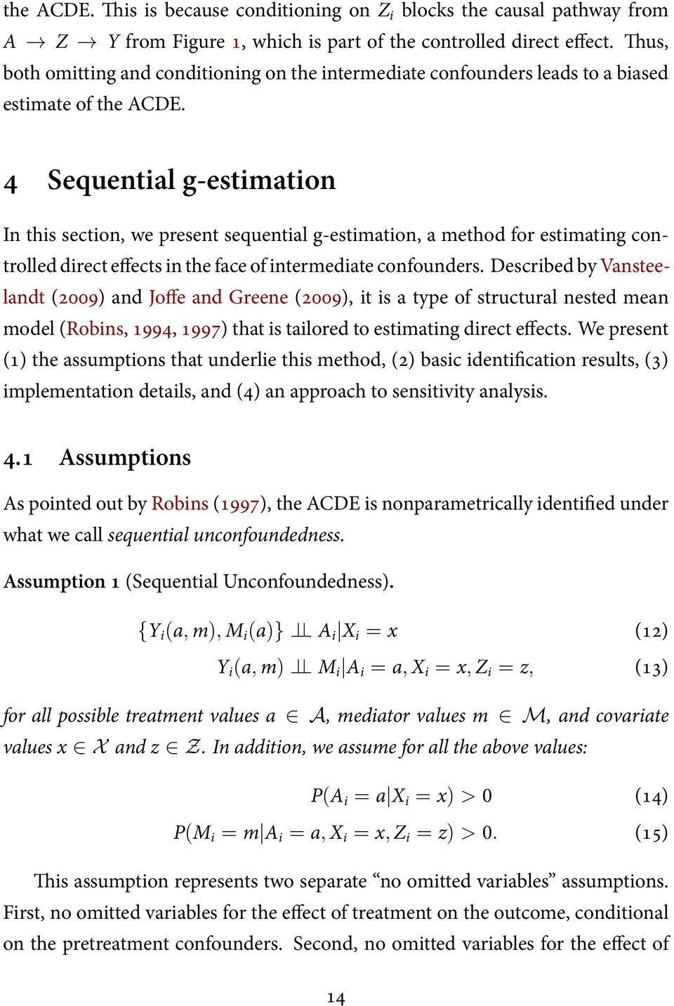 4 Sequential g-estimation In this section, we present sequential g-estimation, a method for estimating controlled direct effects in the face of intermediate confounders.