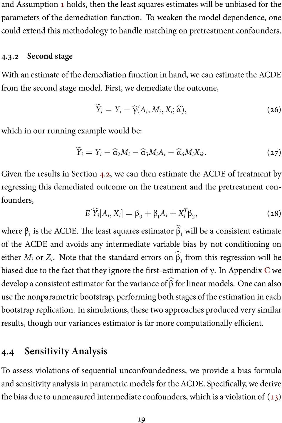 2 Second stage With an estimate of the demediation function in hand, we can estimate the ACDE from the second stage model.