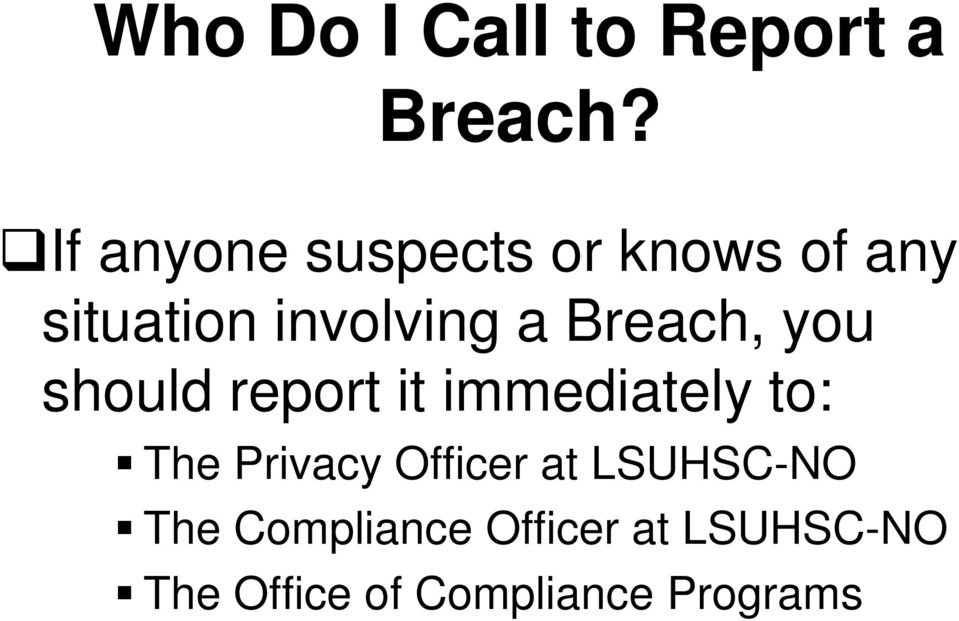 Breach, you should report it immediately to: The Privacy